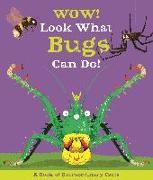 Cover-Bild zu Wow! Look What Bugs Can Do! von De La Bedoyere, Camilla