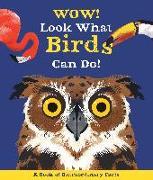 Cover-Bild zu Wow! Look What Birds Can Do von De La Bedoyere, Camilla