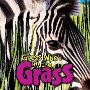 Cover-Bild zu Guess Who's in the Grass? von de la Bedoyere, Camilla