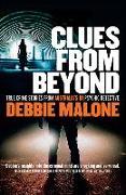 Cover-Bild zu Clues from Beyond: True Crime Stories from Australia's #1 Psychic Detective von Malone, Debbie
