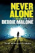 Cover-Bild zu Never Alone: From Australia's #1 Psychic Detective von Malone, Debbie