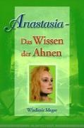 Cover-Bild zu Anastasia - Das Wissen der Ahnen von Megre, Wladimir