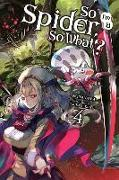 Cover-Bild zu Okina Baba: So I'm a Spider, So What?, Vol. 4 (light novel)