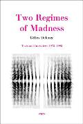 Cover-Bild zu Deleuze, Gilles: Two Regimes of Madness, revised edition