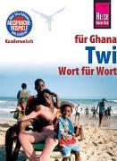 Cover-Bild zu Reise Know-How Sprachführer Twi für Ghana - Wort für Wort von Nketia, William