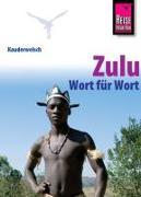 Cover-Bild zu Reise Know-How Sprachführer Zulu - Wort für Wort von Roussat, Irène