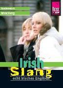Cover-Bild zu Reise Know-How Sprachführer Irish Slang - echt irisches Englisch von Walter, Elke