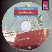 Cover-Bild zu Reise Know-How Kauderwelsch AusspracheTrainer Grönländisch (Audio-CD) von Kölbl, Richard