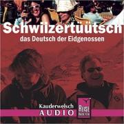 Cover-Bild zu Reise Know-How Kauderwelsch AUDIO Schwiizertüütsch (Audio-CD) von Imhof, Isabelle