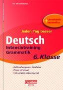 Cover-Bild zu Jeden Tag besser - Deutsch Intensivtraining Grammatik 6. Klasse von Greisbach, Michaela