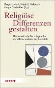 Cover-Bild zu Religiöse Differenzen gestalten von Eckholt, Margit (Hrsg.)