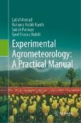 Cover-Bild zu Experimental Agrometeorology: A Practical Manual von Ahmad, Latief