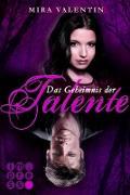 Cover-Bild zu Das Geheimnis der Talente (Die Talente-Reihe 1) (eBook) von Valentin, Mira