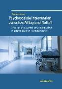 Cover-Bild zu Holzner, Gustav: Psychosoziale Intervention zwischen Alltag und Notfall