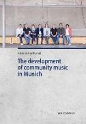 Cover-Bild zu de Bánffy-Hall, Alicia: The development of community music in Munich