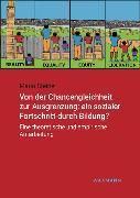 Cover-Bild zu Steiner, Mario: Von der Chancengleichheit zur Ausgrenzung: ein sozialer Fortschritt durch Bildung?