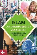 Cover-Bild zu Kamcili-Yildiz, Naciye: Islam - von Abendgebet bis Zuckerfest, Grundwissen in 600 Stichwörtern, Lexikon