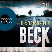Cover-Bild zu Hundstage für Beck - Nick Beck ermittelt, (Ungekürzt) (Audio Download) von Voss, Tom