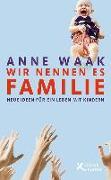 Cover-Bild zu Waak, Anne: Wir nennen es Familie