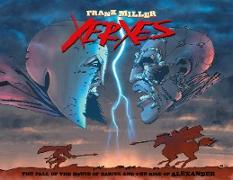 Cover-Bild zu Miller, Frank: Xerxes: The Fall of the House of Darius and the Rise of Alexander