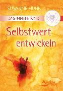 Cover-Bild zu Das Innere Kind - Selbstwert entwickeln (eBook) von Hühn, Susanne