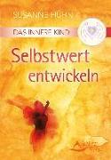 Cover-Bild zu Das Innere Kind - Selbstwert entwickeln von Hühn, Susanne