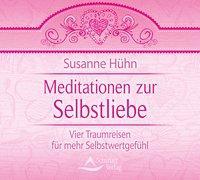 Cover-Bild zu Meditationen zur Selbstliebe von Hühn, Susanne