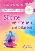 Cover-Bild zu Das Innere Kind - Süchte verstehen und loslassen von Hühn, Susanne