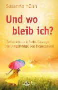 Cover-Bild zu Und wo bleib ich? (eBook) von Hühn, Susanne
