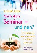 Cover-Bild zu Nach dem Seminar - und nun? (eBook) von Hühn, Susanne