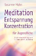 Cover-Bild zu Meditation Entspannung Konzentration für Jugendliche (eBook) von Hühn, Susanne