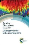 Cover-Bild zu Chemistry in the Urban Atmosphere: Faraday Discussion 189 von Royal Society of Chemistry (Gespielt)