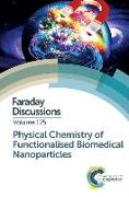 Cover-Bild zu Physical Chemistry of Functionalised Biomedical Nanoparticles: Faraday Discussion 175 von Royal Society of Chemistry (Gespielt)