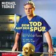 Cover-Bild zu Dem Tod auf der Spur (Audio Download) von Tsokos, Michael