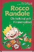 Cover-Bild zu Rocco Randale 06 - Christkind mit Piratensäbel von MacDonald, Alan