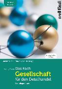 Cover-Bild zu Das Fach Gesellschaft für den Detailhandel - inkl. E-Book von Fuchs, Jakob (Hrsg.)