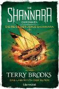 Cover-Bild zu Brooks, Terry: Die Shannara-Chroniken: Die Reise der Jerle Shannara 2 - Das Labyrinth der Elfen