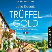 Cover-Bild zu Trüffelgold - Ein Périgord-Krimi, Teil 1 (Ungekürzt) (Audio Download) von Dubois, Julie