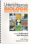 Cover-Bild zu Bd. 8: Stoffwechsel beim Menschen - Unterrichtspraxis Biologie