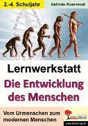 Cover-Bild zu Lernwerkstatt Die Entwicklung des Menschen (eBook) von Rosenwald, Gabriela