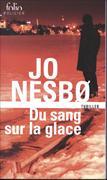 Cover-Bild zu Du sang sur la glace von Nesbo, Jo