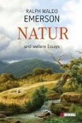 Cover-Bild zu Emerson, Ralph Waldo: Natur und weitere Essays