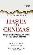 Cover-Bild zu Hasta Las Cenizas von Doughty, Caitlin