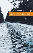 Cover-Bild zu Henriette, Vásárhelyi: Seit ich fort bin