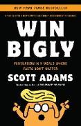 Cover-Bild zu Adams, Scott: Win Bigly