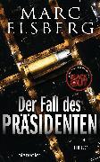 Cover-Bild zu Der Fall des Präsidenten (eBook) von Elsberg, Marc