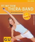 Cover-Bild zu Fit mit dem Thera-Band von Tschirner, Thorsten
