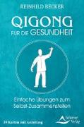 Cover-Bild zu Qigong für die Gesundheit- Einfache Übungen zum Selbst-Zusammenstellen von Becker, Reinhild