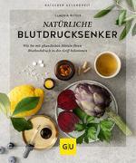 Cover-Bild zu Natürliche Blutdrucksenker von Ritter, Claudia