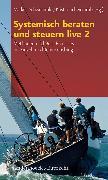 Cover-Bild zu Systemisch beraten und steuern live 2 (eBook) von Schwemmle, Markus (Hrsg.)